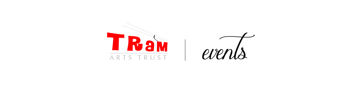 Tram Arts Trust | Events